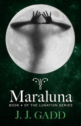 Maraluna: Book 4 in the Lunation series