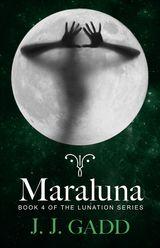 Maraluna: Book 4 in the Lunation series