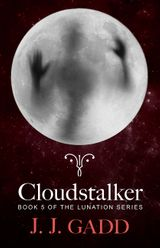 Cloudstalker: Book 5 of the Lunation series