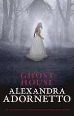 Ghost House (Ghost House, book 1) eBook  by Alexandra Adornetto
