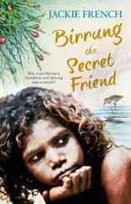 Birrung the Secret Friend eBook  by Jackie French