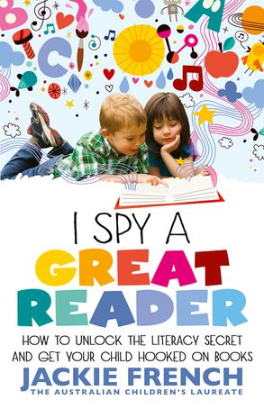 Cover image - I Spy a Great Reader: How to Unlock the Literary Secret and Get Your Child Hooked on Books