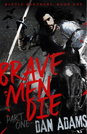 Cover image - Brave Men Die: Part 1 of 3