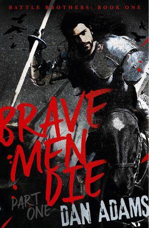 Brave Men Die: Part 1 of 3 book image