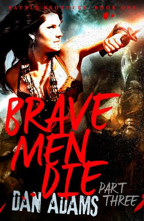 Cover image - Brave Men Die: Part 3 of 3