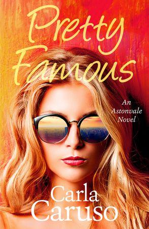 Cover image - Pretty Famous: an Astonvale novel