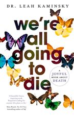 We're All Going to Die eBook  by Leah Kaminsky
