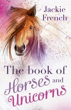 The Book of Horses and Unicorns eBook  by Jackie French