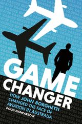 Game Changer: How John Borghetti changed the face of aviation in Australia