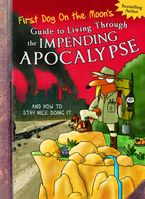 First Dog On the Moon's Guide to Living Through the Impending Apocalypse and How to Stay Nice Doing It eBook  by First Dog on the Moon