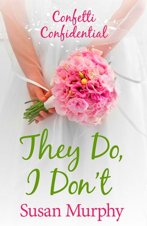Cover image - Confetti Confidential: They Do, I Don't