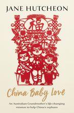 China Baby Love eBook  by Jane Hutcheon