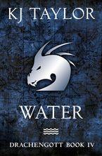 K J Taylor - Drachengott: Water