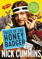 Tales of the Honey Badger eBook  by Nick Cummins