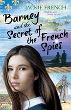 Barney and the Secret of the French Spies eBook  by Jackie French