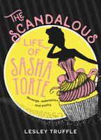 The Scandalous Life of Sasha Torte