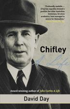 Chifley: A Life - David A Day