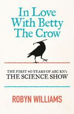 In Love With Betty The Crow eBook  by Robyn Williams