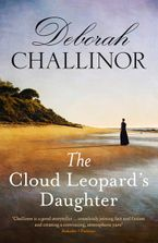 Deborah Challinor - The Cloud Leopard's Daughter make a fortune, some make enemies and some make mistakes
