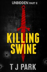 Killing Swine: Unbidden Part Two