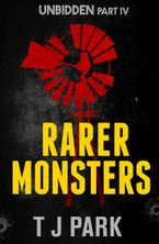 Rarer Monsters: Unbidden Part Four eBook  by TJ Park