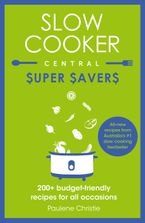 Slow Cooker Central Super Savers eBook  by Paulene Christie