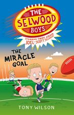The Miracle Goal (The Selwood Boys, #2) eBook  by Tony Wilson