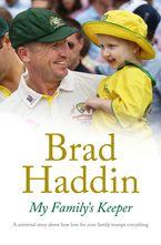 My Family's Keeper - Brad Haddin
