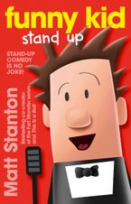 Funny Kid Stand Up (Funny Kid, #2) eBook  by Matt Stanton