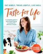 Taste For Life: Eat Kindly, Tread Lightly, Live Well