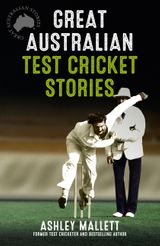 Great Australian Test Cricket Stories