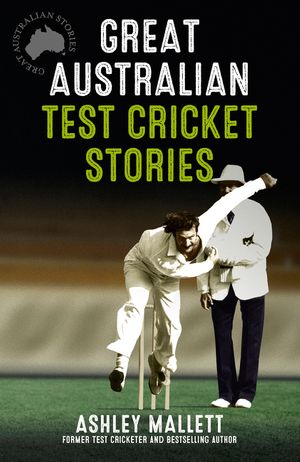 Great Australian Test Cricket Stories book image