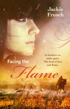 Facing the Flame (The Matilda Saga, #7) eBook  by Jackie French