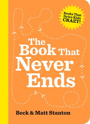 The Book That Never Ends (Books That Drive Kids Crazy, Book 5) book image