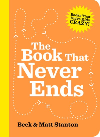 The Book That Never Ends (Books That Drive Kids Crazy, Book 5)