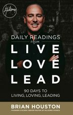 Daily Readings from Live Love Lead eBook  by Brian Houston