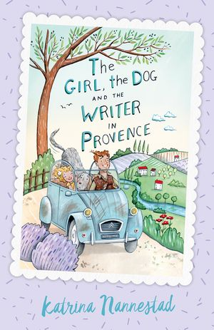 The Girl, the Dog and the Writer in Provence (The Girl, the Dog and the Writer, Book 2) book image