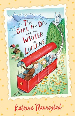 The Girl, the Dog and the Writer in Lucerne (The Girl, the Dog and the Writer, #3) book image