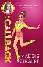 The Callback (Maddie Ziegler Presents, Book 2) eBook  by Maddie Ziegler