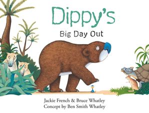 Dippy's Big Day Out (Dippy the Diprotodon, #1) eBook  by Bruce Whatley