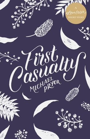 Cover image - First Casualty: A #LoveOzYA Short Story
