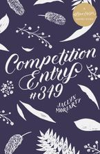 Competition Entry #349 eBook  by Jaclyn Moriarty