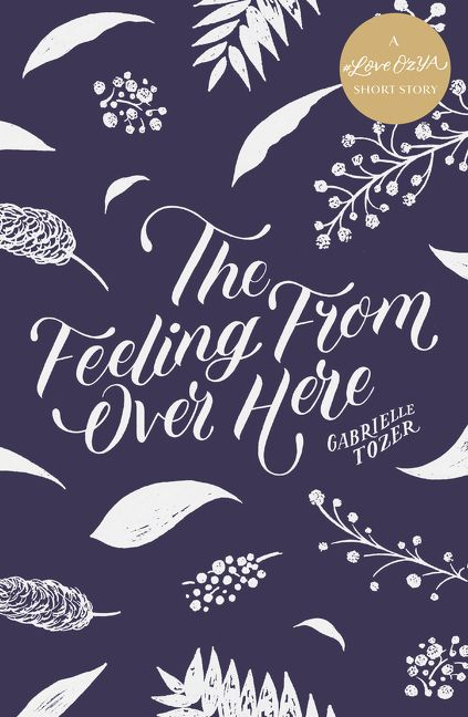 The Feeling from over Here: A #LoveOzYA Short Story