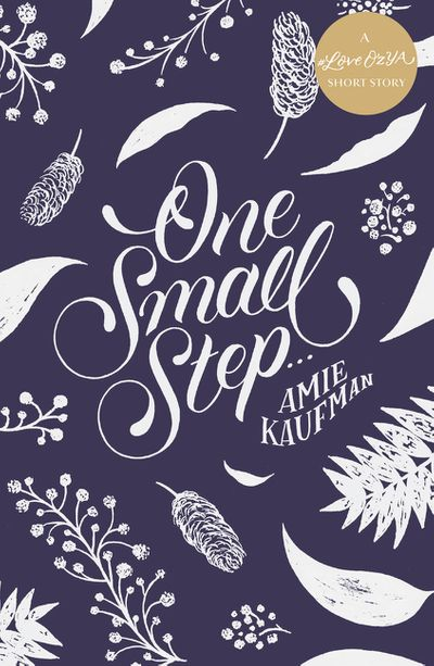One Small Step ... :A #LoveOzYA Short Story