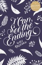 I Can See the Ending eBook  by Will Kostakis