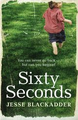 Sixty Seconds: You can never go back - but can you forgive?