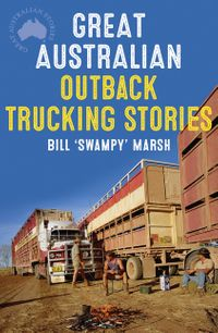great-australian-outback-trucking-stories