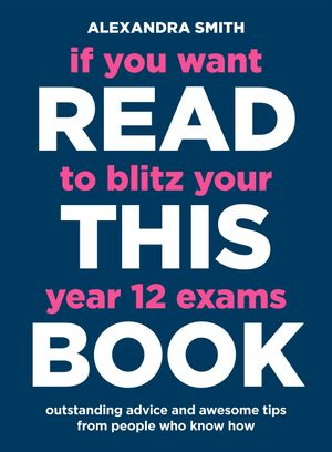 If You Want to Blitz Your Year 12 Exams Read This Book book image