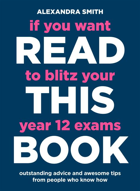 If You Want to Blitz Your Year 12 Exams Read This Book