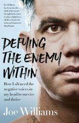Defying The Enemy Within: How I silenced the negative voices in my head to survive and thrive